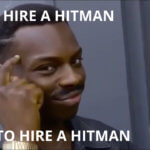 Hire a hitman to hire a hitman