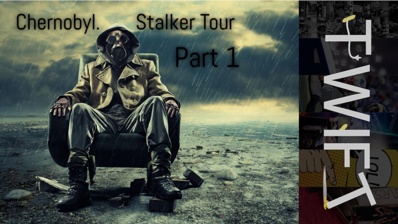 Chernobyl. Stalker Tour