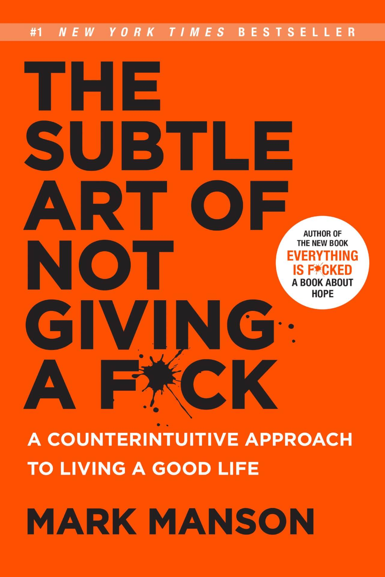 The Subtle Art of Not Giving a F*ck: A Counterintuitive Approach to Living…