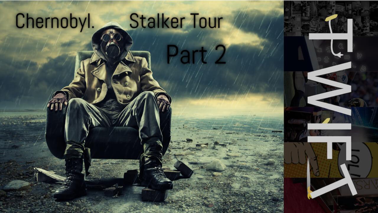 Chernobyl stalker tour part 2