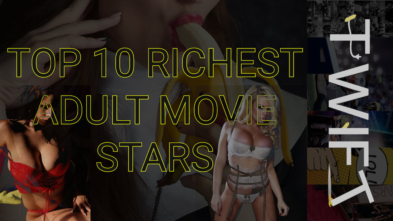 top 10 richest adult movie stars